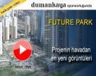 Future Park Esenyurt'un havadan yeni videosu!