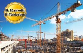 Türkiye'den 5 inşaat firması dünyada en fazla ihale alan ilk 10 firma arasında!