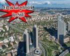 3. Havalimanı İstanbul'da konut metrekare fiyatlarını uçuracak!