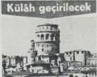 1965 yılında Galata Kulesi'ne külah geçirilecekmiş!
