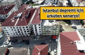 İstanbul'da 2,5 milyon kişi evsiz ve susuz kalabilir!