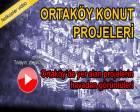Ortaköy'de yer alan 2 projenin havadan videosu!
