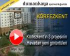Körfezkent'in 3 projesi havadan görüntülendi!