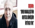 Musa Coşkun: Kartepe Emek Mahallesi'nin kentsel dönüşüme ihtiyacı yok!