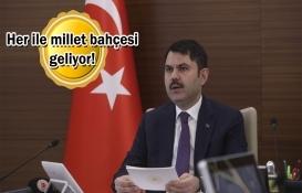 Murat Kurum'dan millet bahçesi müjdesi!