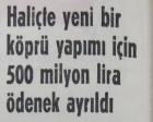 1968 yılında Haliç'te yapılacak, Haliç Köprüsü için 500 milyon lira ödenek ayrılmış!