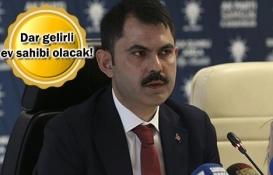 Murat Kurum: Dar gelirliye 100 bin konut için çalışma başlattık!