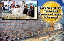Türk inşaatçılar Arap yatırımcılarla bir araya gelecek!