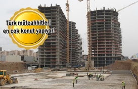 Türk müteahhitleri 366,5 milyar dolarlık proje inşa etti!