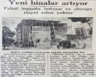 1930 yılında yapılan binalar bir üsluba ve ahenge sahip değilmiş!